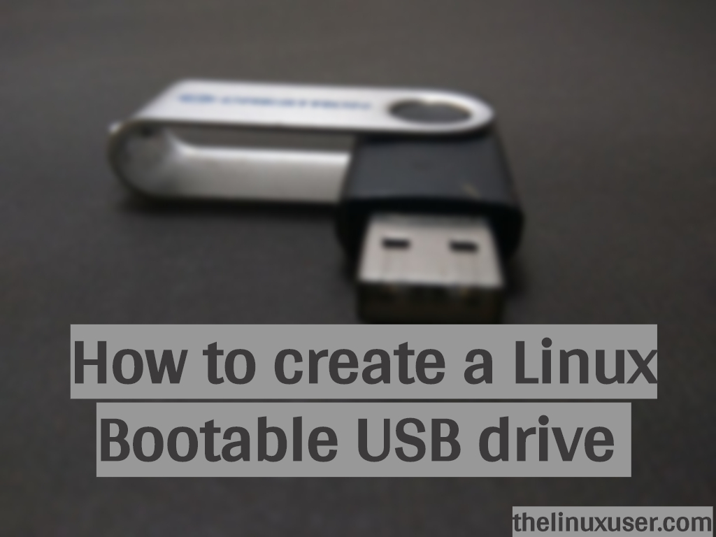 How To Create A Linux Bootable Usb The Linux User